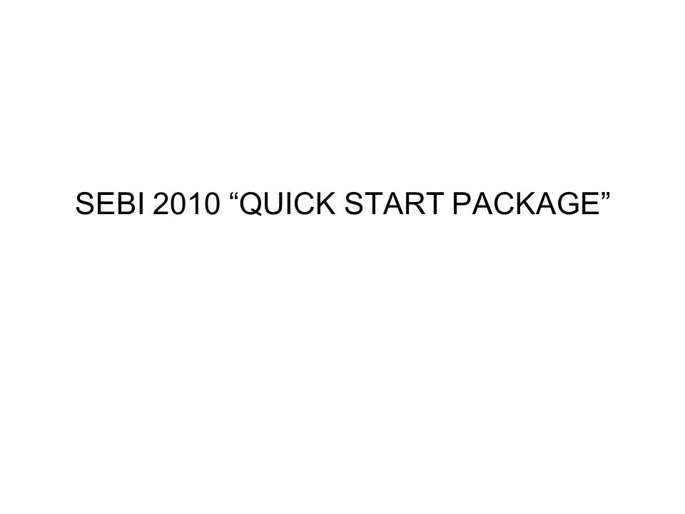 SEBI 2010 QUICK START PACKAGE