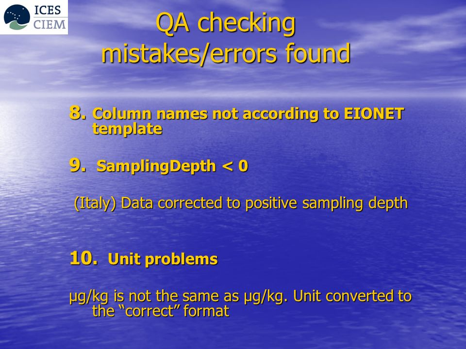 QA checking mistakes/errors found 8. Column names not according to EIONET template 9.