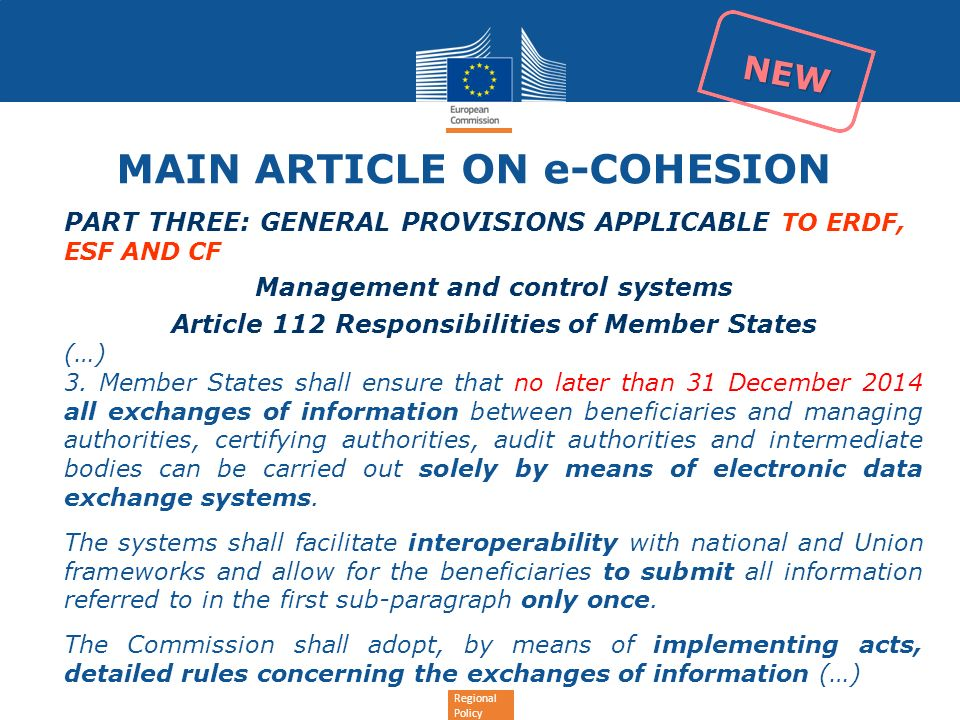 Regional Policy MAIN ARTICLE ON e-COHESION PART THREE: GENERAL PROVISIONS APPLICABLE TO ERDF, ESF AND CF Management and control systems Article 112 Re