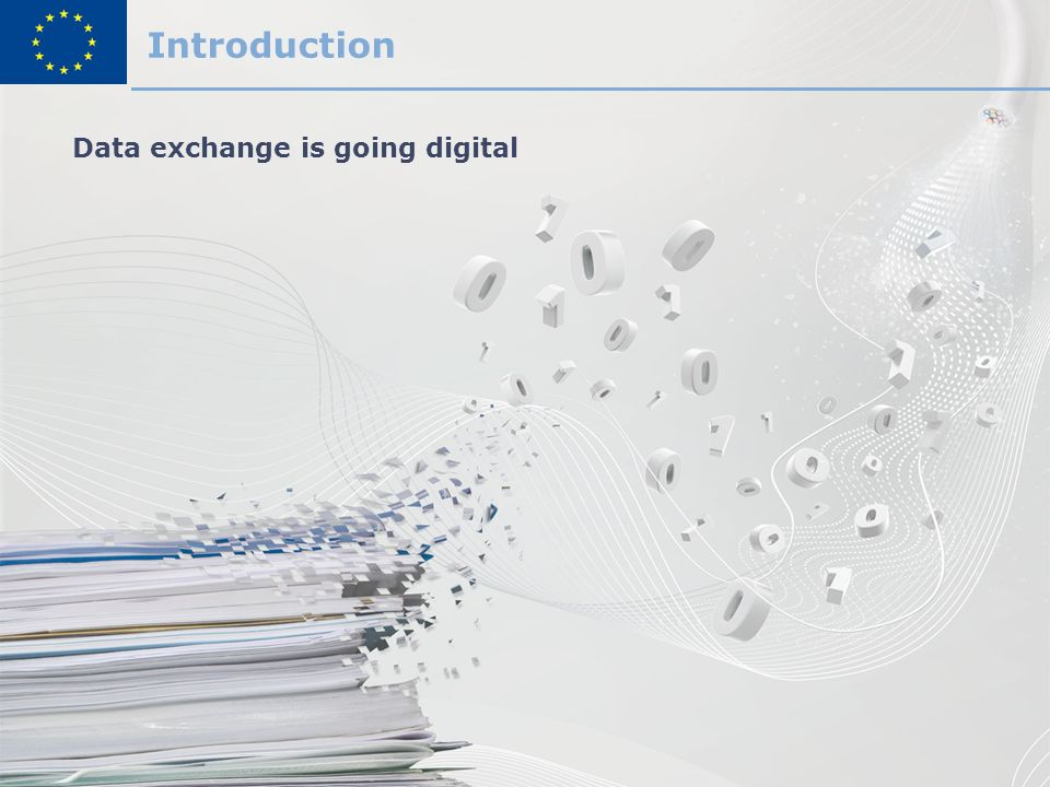 Introduction Data exchange is going digital