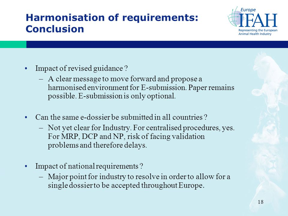 18 Harmonisation of requirements: Conclusion Impact of revised guidance .