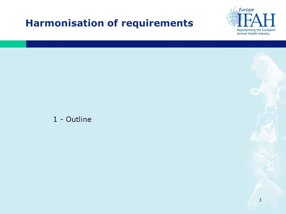 3 Harmonisation of requirements 1 - Outline