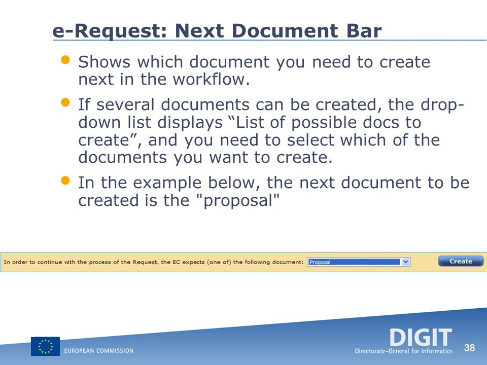 38 e-Request: Next Document Bar Shows which document you need to create next in the workflow. If several documents can be created, the drop- down list