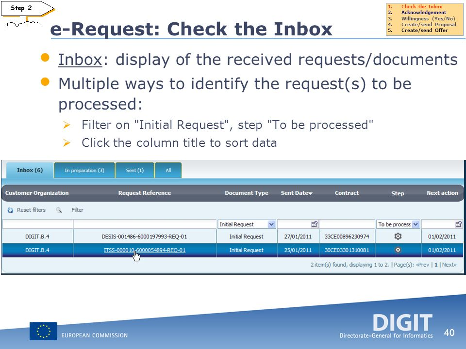 40 e-Request: Check the Inbox Inbox: display of the received requests/documents Multiple ways to identify the request(s) to be processed: Filter on