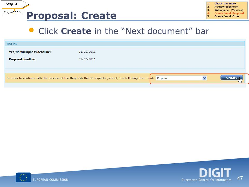 47 Click Create in the Next document bar Proposal: Create 1.Check the Inbox 2.Acknowledgement 3.Willingness (Yes/No) 4.Create/send Proposal 5.Create/s