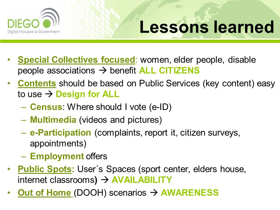 Lessons learned Special Collectives focused: women, elder people, disable people associations benefit ALL CITIZENS Contents should be based on Public