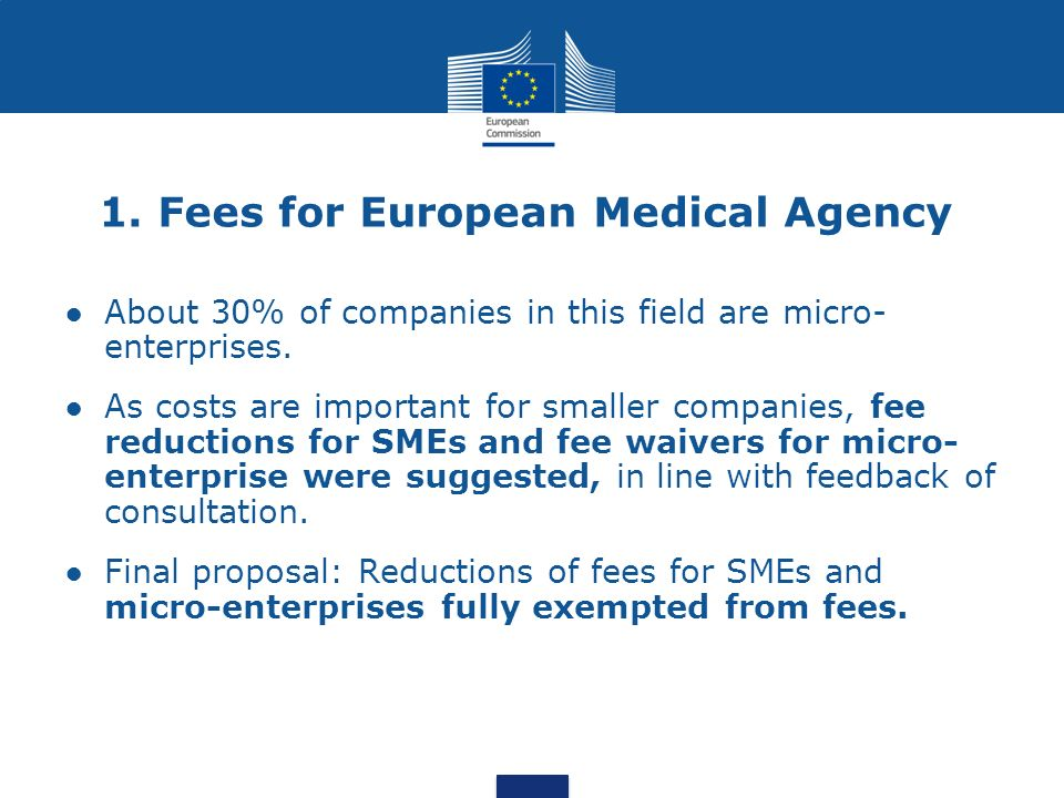 1. Fees for European Medical Agency About 30% of companies in this field are micro- enterprises.