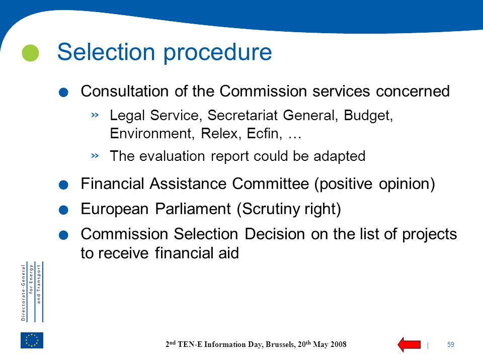 | 59 2 nd TEN-E Information Day, Brussels, 20 th May 2008. Consultation of the Commission services concerned » Legal Service, Secretariat General, Bud