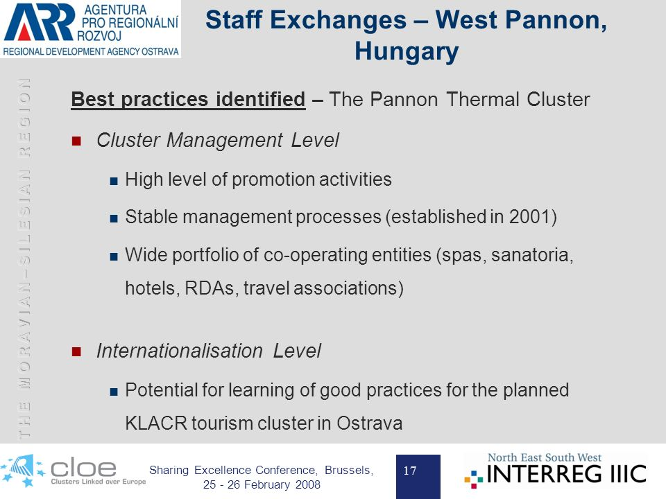 17 Sharing Excellence Conference, Brussels, 25 - 26 February 2008 Staff Exchanges – West Pannon, Hungary Best practices identified – The Pannon Therma