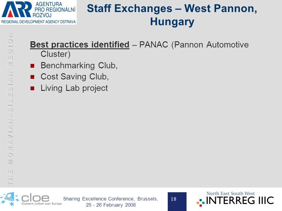 18 Sharing Excellence Conference, Brussels, 25 - 26 February 2008 Staff Exchanges – West Pannon, Hungary Best practices identified – PANAC (Pannon Aut