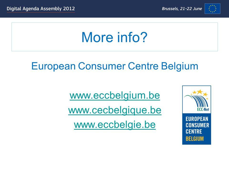 More info? European Consumer Centre Belgium www.eccbelgium.be www.cecbelgique.be www.eccbelgie.be