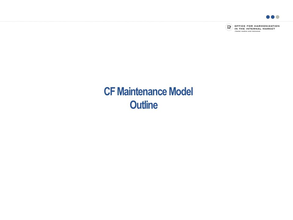 CF Maintenance Model Outline