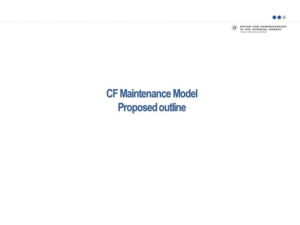 CF Maintenance Model Proposed outline