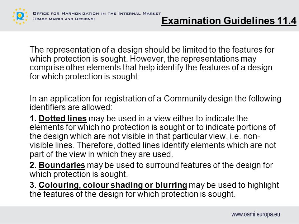 Examination Guidelines 11.4 The representation of a design should be limited to the features for which protection is sought.