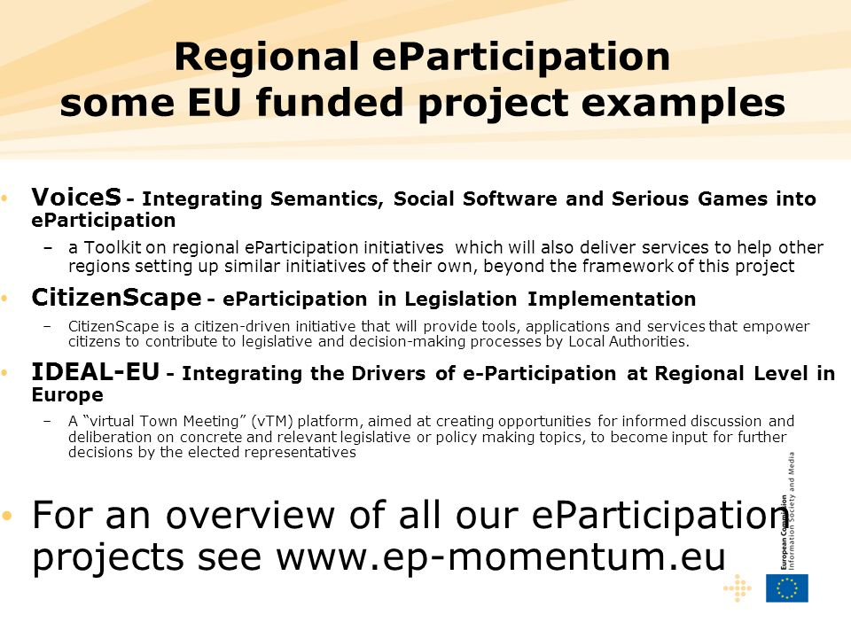 Regional eParticipation some EU funded project examples VoiceS - Integrating Semantics, Social Software and Serious Games into eParticipation –a Toolk