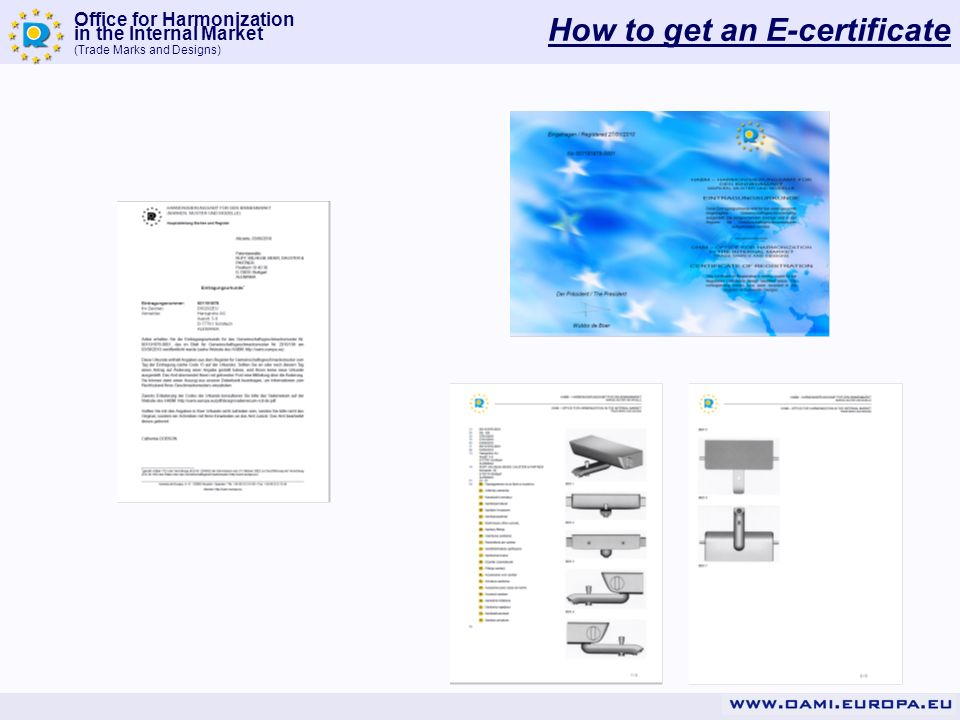 Office for Harmonization in the Internal Market (Trade Marks and Designs) How to get an E-certificate