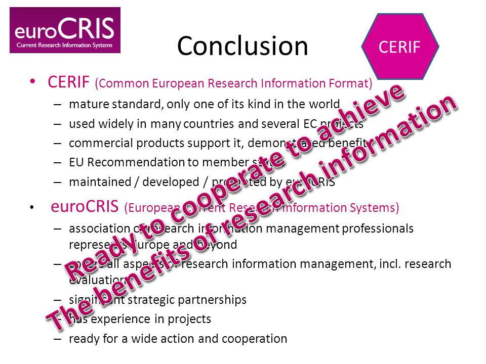 CERIF (Common European Research Information Format) – mature standard, only one of its kind in the world – used widely in many countries and several E