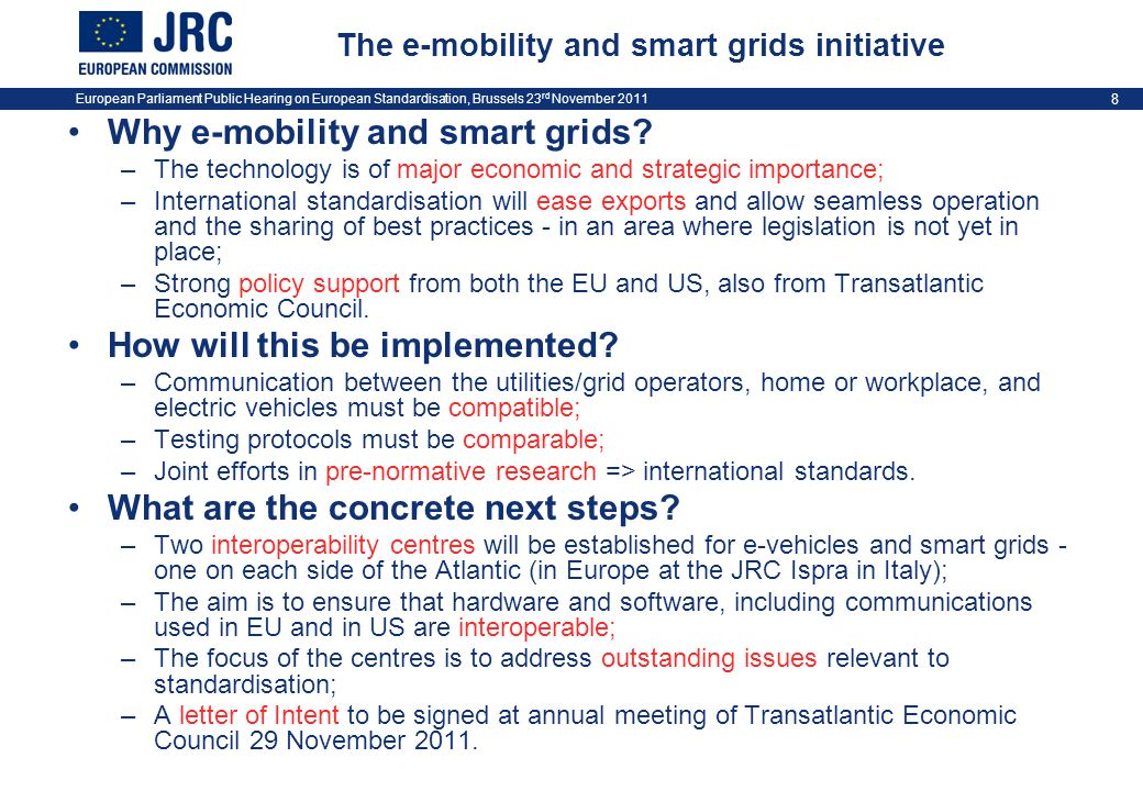 European Parliament Public Hearing on European Standardisation, Brussels 23 rd November 2011 8 The e-mobility and smart grids initiative Why e-mobility and smart grids.
