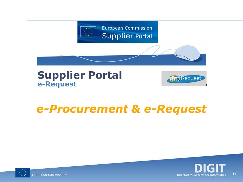 6 e-Procurement & e-Request … e-Request is part of the e-Procurement suite, the other modules are: e-Invoicing; e-Ordering; e-Catalogue; e-Fulfillment; … The main goal of e-Procurement is: to allow electronic document exchange between systems; to avoid re-encoding and paper document processing.