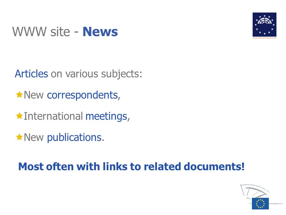 WWW site - News Articles on various subjects: New correspondents, International meetings, New publications. Most often with links to related documents