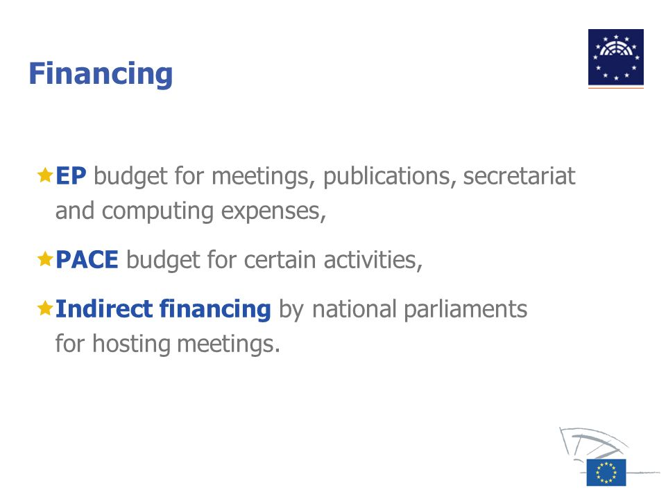 Financing EP budget for meetings, publications, secretariat and computing expenses, PACE budget for certain activities, Indirect financing by national