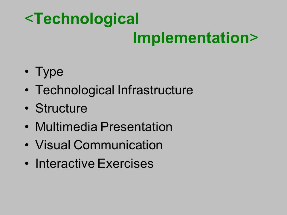 Type Technological Infrastructure Structure Multimedia Presentation Visual Communication Interactive Exercises