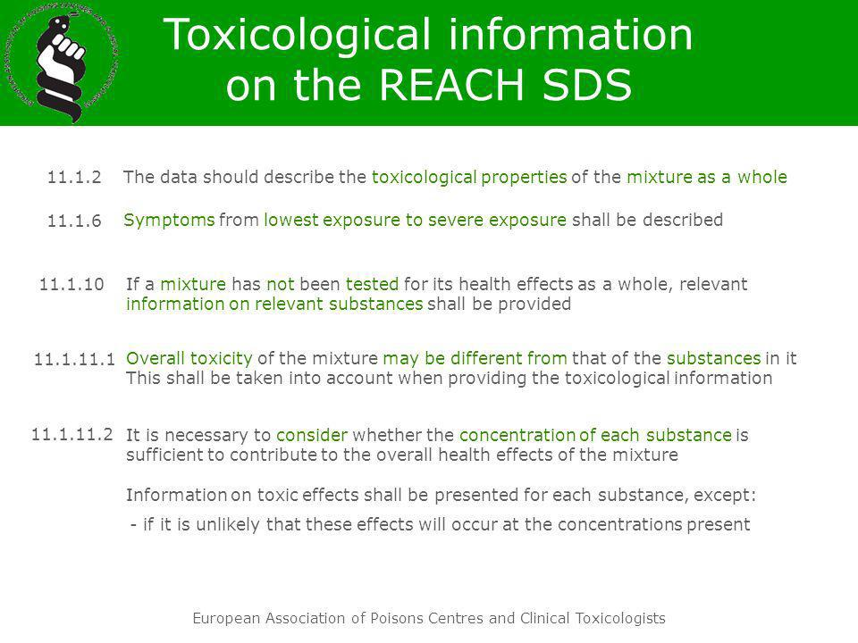 European Association of Poisons Centres and Clinical Toxicologists The data should describe the toxicological properties of the mixture as a whole Sym
