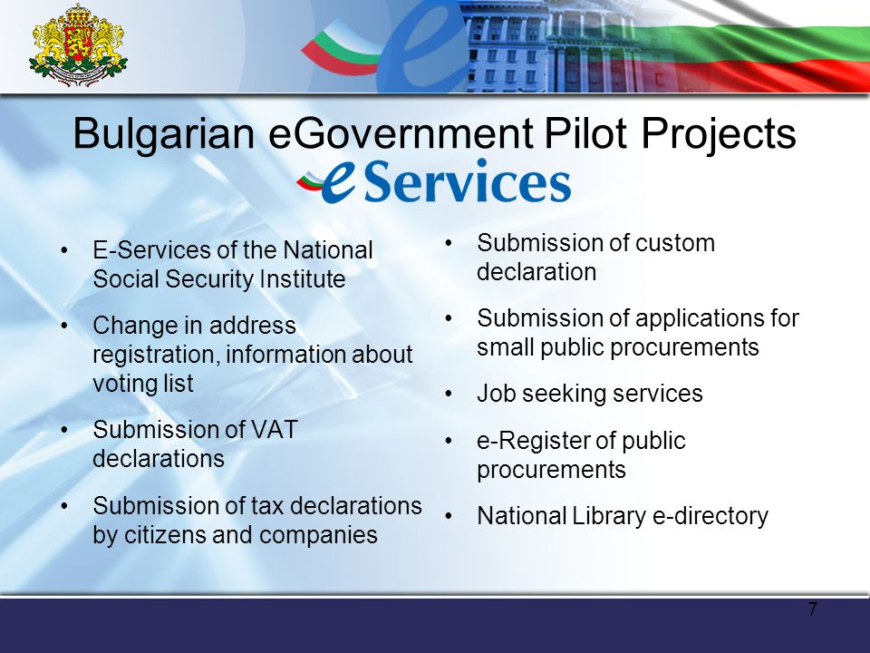 8 Bulgarian eGovernment Pilot Projects Projects in progress Trade Register e-Healthcare