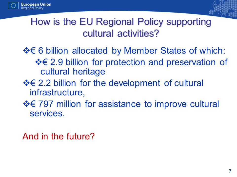 7 How is the EU Regional Policy supporting cultural activities.