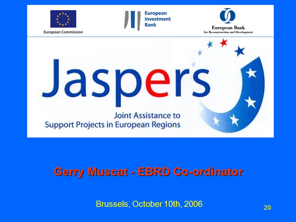 Brussels, October 10th, 2006 20 Gerry Muscat - EBRD Co-ordinator