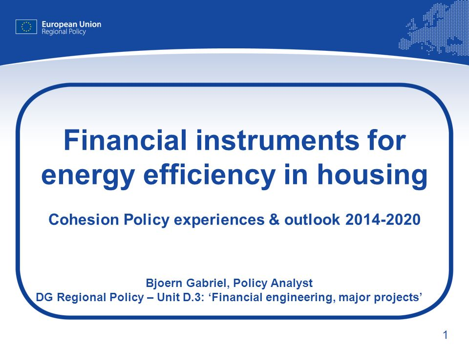 2 Outline 1.Financial Engineering Instruments 2007-2013 2.The JESSICA initiative 3.FEIs for EE & RES overall – State of play 4.FEIs for EE in housing – Experiences 5.Outlook: financial instruments 2014-2020