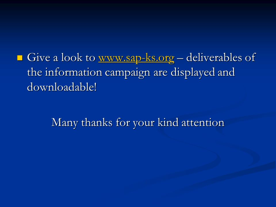 Give a look to www.sap-ks.org – deliverables of the information campaign are displayed and downloadable! Give a look to www.sap-ks.org – deliverables