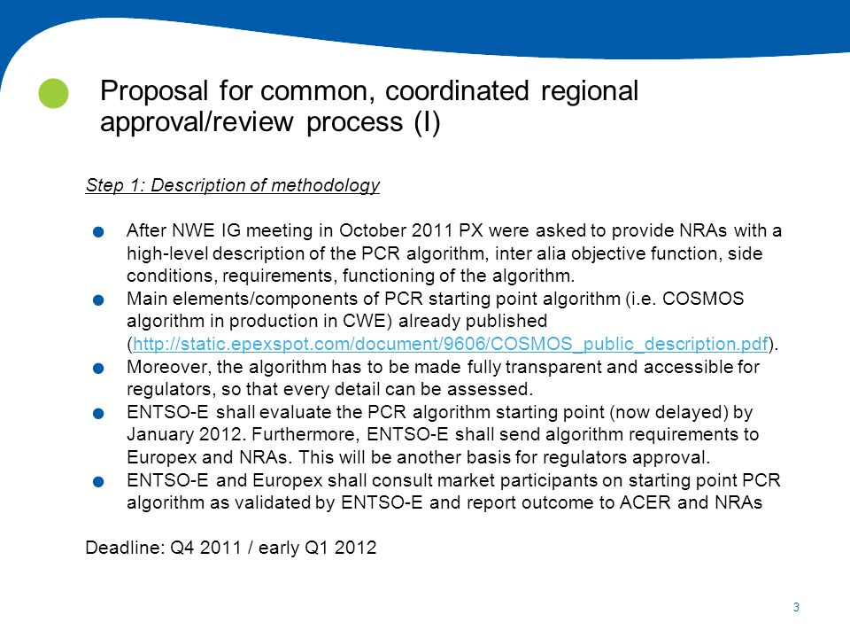 4 Proposal for common, coordinated regional approval/review process (I) Step 2: Regulators task force.