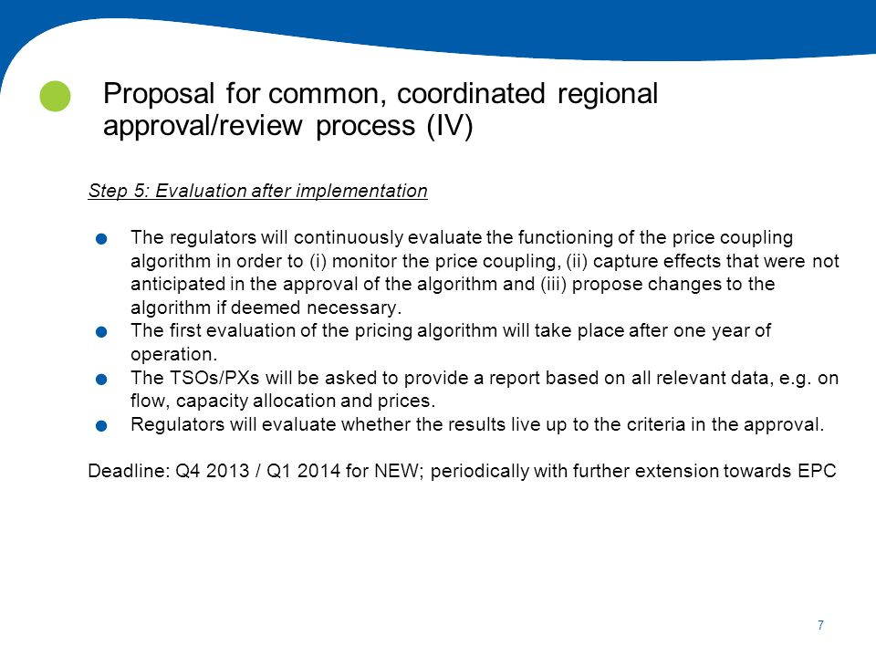 7 Proposal for common, coordinated regional approval/review process (IV) Step 5: Evaluation after implementation.