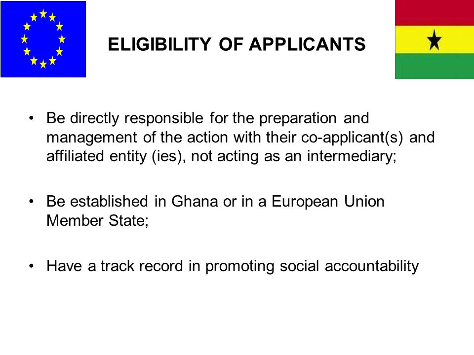 ELIGIBILITY OF APPLICANTS Be directly responsible for the preparation and management of the action with their co-applicant(s) and affiliated entity (i