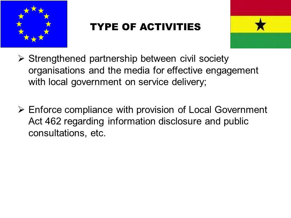 TYPE OF ACTIVITIES Strengthened partnership between civil society organisations and the media for effective engagement with local government on servic