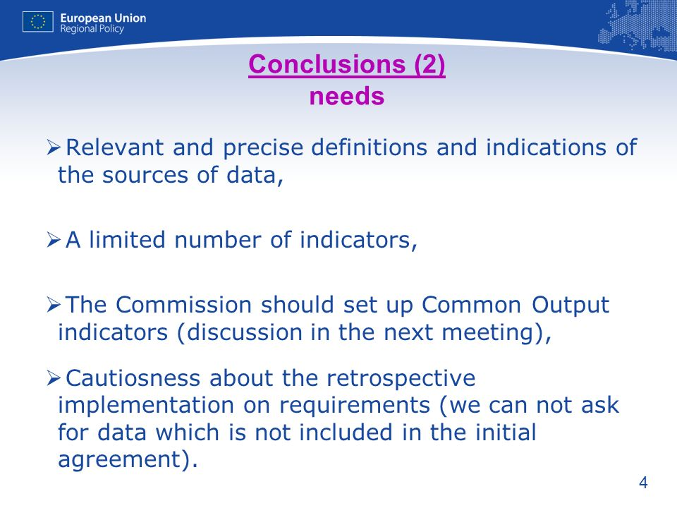 4 Conclusions (2) needs Relevant and precise definitions and indications of the sources of data, A limited number of indicators, The Commission should