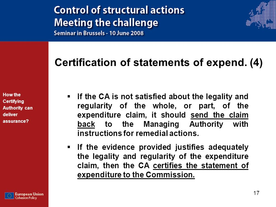 17 Certification of statements of expend. (4) If the CA is not satisfied about the legality and regularity of the whole, or part, of the expenditure c