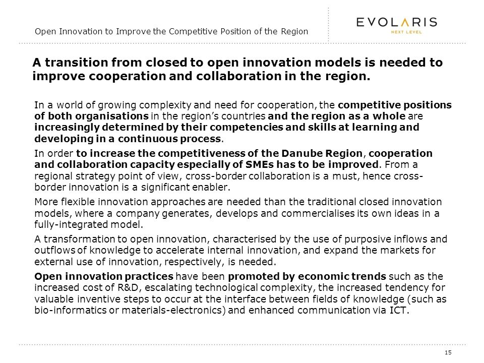 15 A transition from closed to open innovation models is needed to improve cooperation and collaboration in the region.