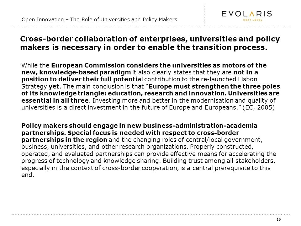 16 Cross-border collaboration of enterprises, universities and policy makers is necessary in order to enable the transition process.