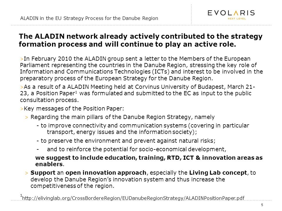 5 The ALADIN network already actively contributed to the strategy formation process and will continue to play an active role.