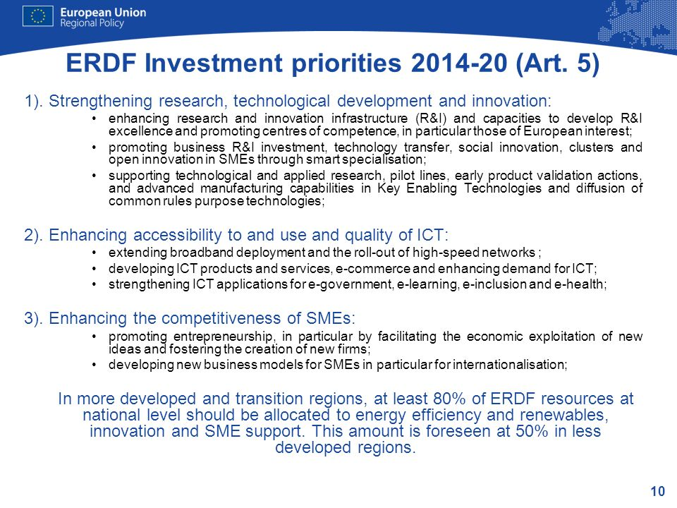 10 ERDF Investment priorities 2014-20 (Art. 5) 1). Strengthening research, technological development and innovation: enhancing research and innovation