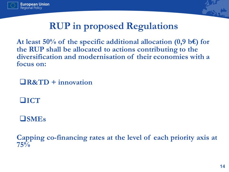 14 RUP in proposed Regulations At least 50% of the specific additional allocation (0,9 b) for the RUP shall be allocated to actions contributing to th