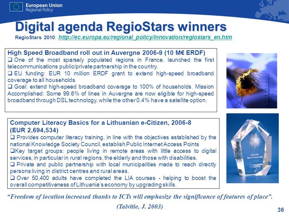 36 Digital agenda RegioStars winners Digital agenda RegioStars winners RegioStars 2010: http://ec.europa.eu/regional_policy/innovation/regiostars_en.h