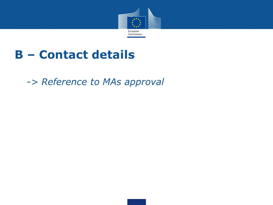 B – Contact details -> Reference to MAs approval