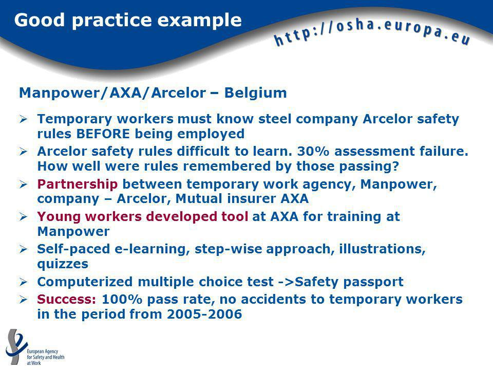 Manpower/AXA/Arcelor – Belgium Temporary workers must know steel company Arcelor safety rules BEFORE being employed Arcelor safety rules difficult to