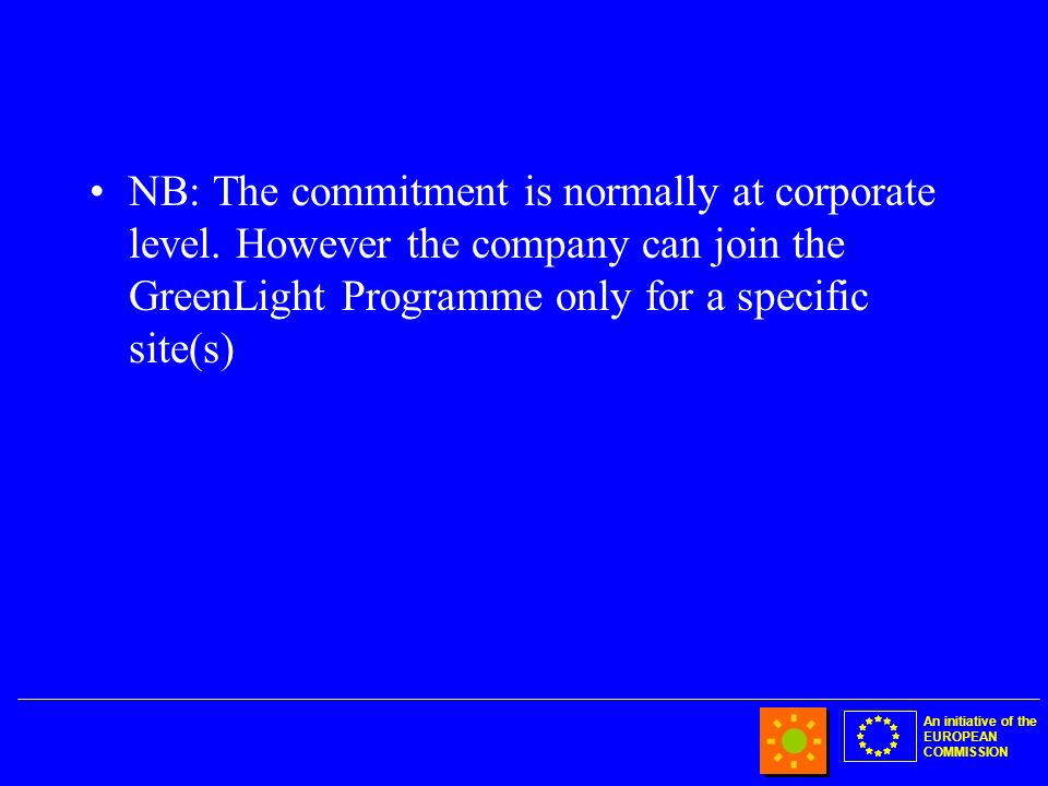 An initiative of the EUROPEAN COMMISSION NB: The commitment is normally at corporate level.