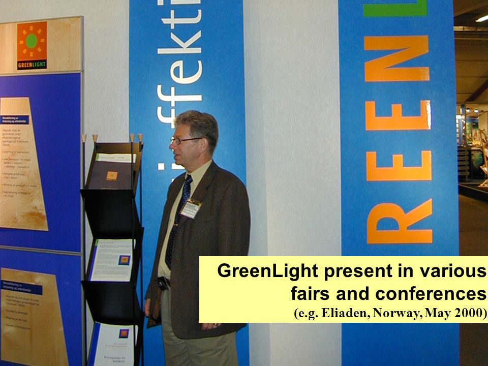 An initiative of the EUROPEAN COMMISSION GreenLight present in various fairs and conferences (e.g.