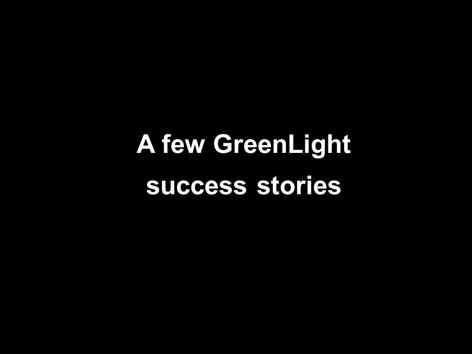 An initiative of the EUROPEAN COMMISSION A few GreenLight success stories