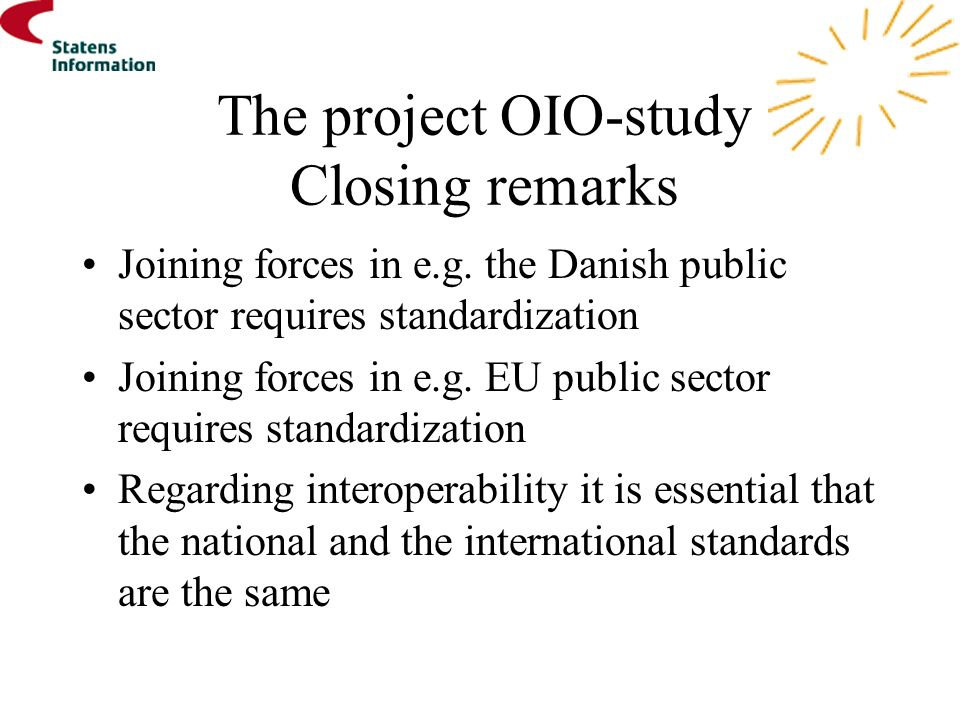 The project OIO-study Closing remarks Joining forces in e.g.